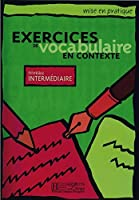 Niveau intermédiaire: Exercices de vocabulaire en contexte: Livre de l'élève - Kursbuch