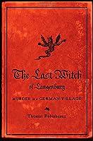 The Last Witch of Langenburg: Murder in a German Village