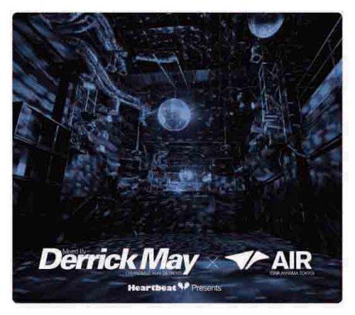 Heart Beat Presents Mixed By Derrick May(TRANSMAT from DETROIT)× Air(DAIKANYAMA TOKYO)