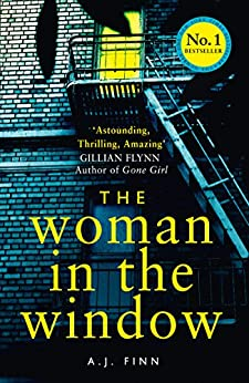 The Woman in the Window: The hottest new release thriller of 2018 and a No. 1 New York Times bestseller by [Finn, A. J.]