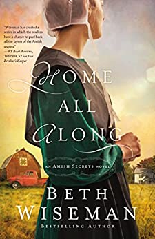 Home All Along (An Amish Secrets Novel Book 3) by [Wiseman, Beth]