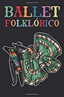 Ballet Folklorico Journal: Notebook, 120 Pages, Blank Lined, 6x9 Inches