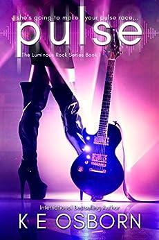 Pulse (The Luminous Rock Series Book 1) by [Osborn, K E]