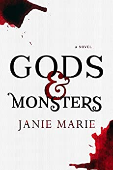 Gods & Monsters (The Gods & Monsters Trilogy Book 1) by [Marie, Janie]