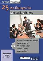 25 Top-Uebungen fuer Rhetoriktrainings (CD-ROM): CD-ROM mit Word-,PDF-,PowerPoint-Dateien, Videouebungen