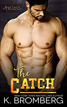 The Catch (The Player Duet) by [Bromberg, K.]