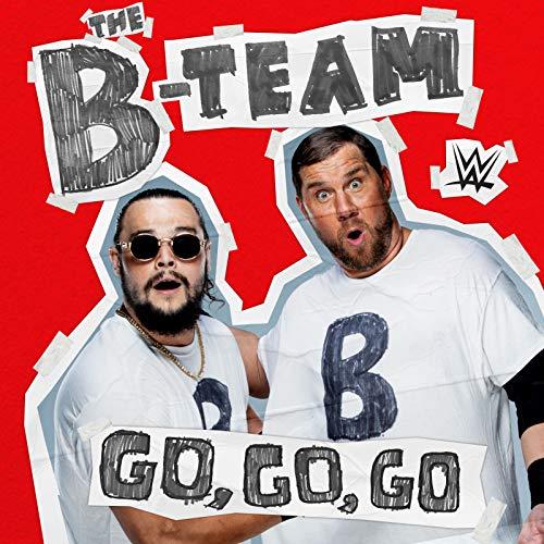 Go, Go, Go (The B-Team)