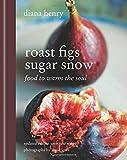 Roast Figs Sugar Snow: Food to warm the soul 画像