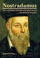 Nostradamus - Der vollstaendige Text seiner Prophezeiungen
