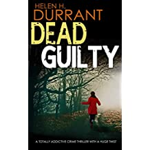 DEAD GUILTY a totally addictive crime thriller with a huge twist