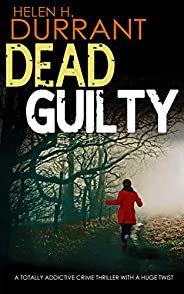 DEAD GUILTY a totally addictive crime thriller with a huge twist (Calladine & Bayliss Mystery Boo