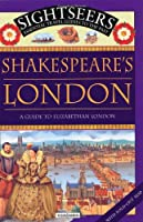 Shakespeare's London: A Guide to Elizabethan London (Sightseers)