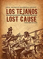 Los Tejanos and Lost Cause: Jack Jackson's American History