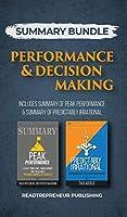 Summary Bundle: Performance & Decision Making - Readtrepreneur Publishing: Includes Summary of Peak Performance & Summary of Predictably Irrational