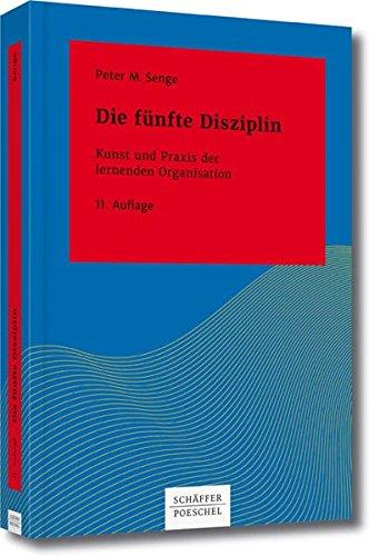 Download Die fuenfte Disziplin: Kunst und Praxis der lernenden Organisation 3791040308