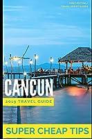 Super Cheap Cancun: How to enjoy a $1,000 trip to Cancun for $150