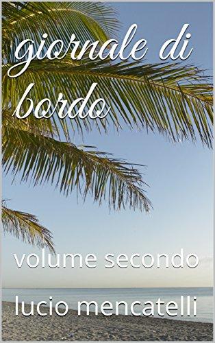 giornale di bordo: volume secondo (Italian Edition)