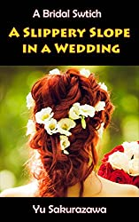 A Slippery Slope in a Wedding: A Bridal Switch (English Edition)