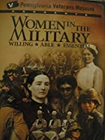 Women In The Military - Willing-Able-Essential