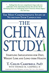 The China Study: The Most Comprehensive Study of Nutrition Ever Conducted and the Startling Implications for Diet, Weight Loss and Long-term Health Hardcover