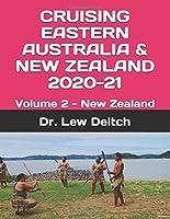 CRUISING EASTERN AUSTRALIA & NEW ZEALAND 2020-21: Volume 2 - New Zealand