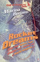 Rocket Dreams: How the Space Age Shaped Our Vision of a World Beyond....