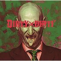 DIRTY×DIRTY【D:通常盤】