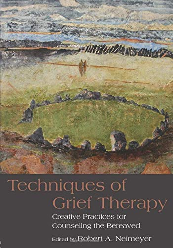 Download Techniques of Grief Therapy (Series in Death, Dying, and Bereavement) 0415807255