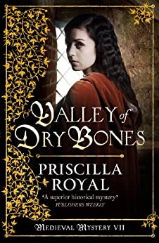 Valley of Dry Bones (Medieval Mystery) by [Royal, Priscilla]