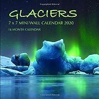 Glaciers 7 x 7 Mini Wall Calendar 2020: 16 Month Calendar