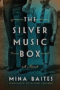 The Silver Music Box (The Silver Music Box series Book 1) by [Baites, Mina]