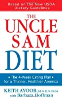 The Uncle Sam Diet: The 4-week Eating Plan For A Thinner Healthier America