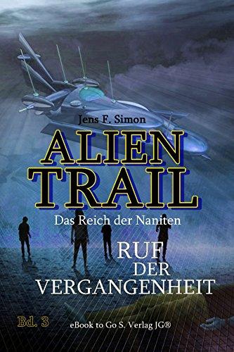 Ruf der Vergangenheit (ALIEN TRAIL  3) (German Edition)