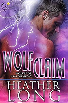 Wolf Claim: Wolves of Willow Bend by [Long, Heather]