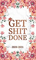Get Shit Done 2020-2021: Motivational Monthly Pocket Planner, Organizer & Calendar | Pink Floral Marble Two Year Schedule Agenda with Phone Book, Notes, Password Log, U.S. Holidays & Inspirational Quotes