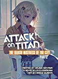 Attack on Titan: The Harsh Mistress of the City, Part 2 (Attack on Titan.)