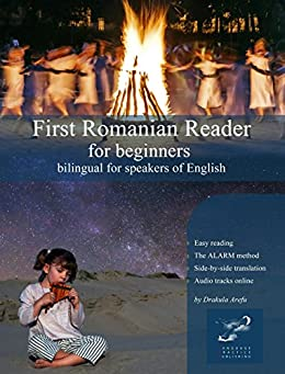 First Romanian Reader for beginners: bilingual for speakers of English (Graded Romanian Readers Book 1) by [Arefu, Drakula]