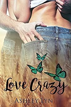 Love Crazy (Welcome To Spartan Book 1) by [Lyn, Ashley]