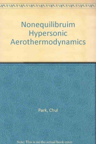 Nonequilibrium Hypersonic Aerothermodynamics