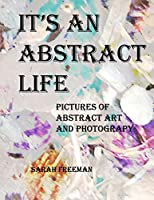 It's An Abstract Life