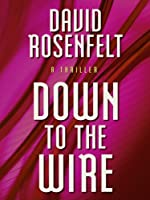 Down to the Wire (Thorndike Press Large Print Core Series)