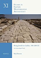 Being Jewish in Galilee 100-200 Ce: An Archaeological Study (Studies in Eastern Mediterranean Archaeology)