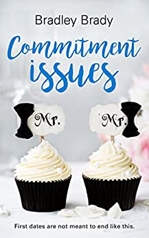 Commitment Issues: A Modern Romance by [Brady, Bradley]