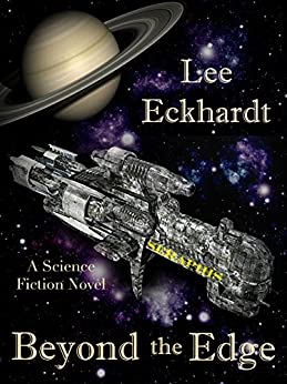 BEYOND THE EDGE: A Science Fiction Novel by [eckhardt, lee]
