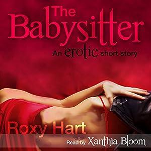 The Babysitter An Erotic Story Audio Download Roxy Hart Xanthia