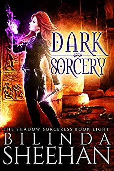 Dark Sorcery: An Urban Fantasy Supernatural Thriller (The Shadow Sorceress Book 8) by [Sheehan, Bilinda]