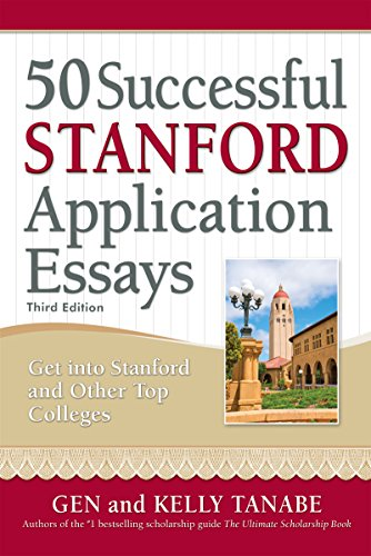Download 50 Successful Stanford Application Essays: Write Your Way into the College of Your Choice 1617601330
