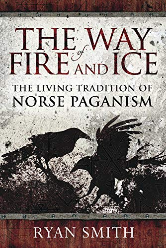 The Way of Fire and Ice: The Living Tradition of Norse Paganism (English Edition)