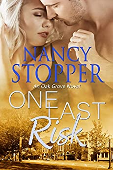 One Last Risk: A Small-Town Romance (Oak Grove series Book 1) by [Stopper, Nancy]