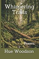 Whispering Trails: Poems